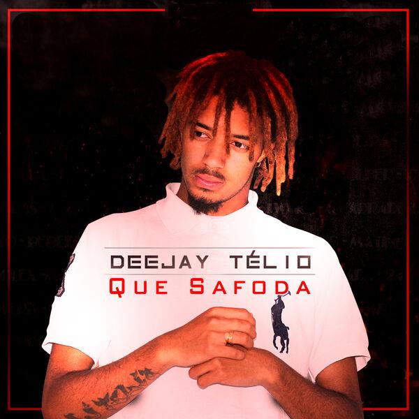 Deejay Télio - Que Safoda