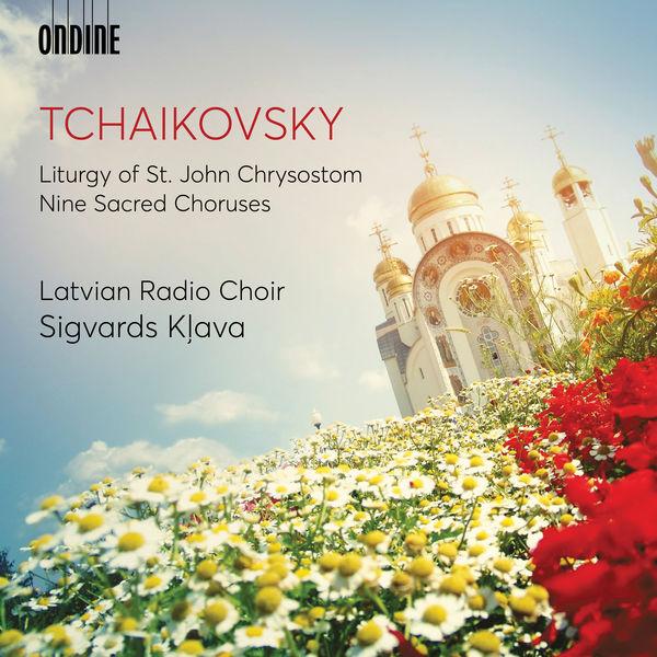 Sigvards Kļava - Tchaikovsky : Liturgy of St. John Chrysostom (Excerpts) - 9 Sacred Pieces, TH 78