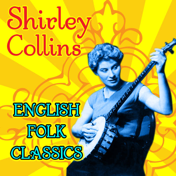 Shirley Collins - English Folk Classics