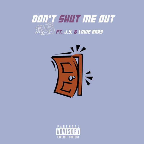 R.3.D - Don't Shut Me Out