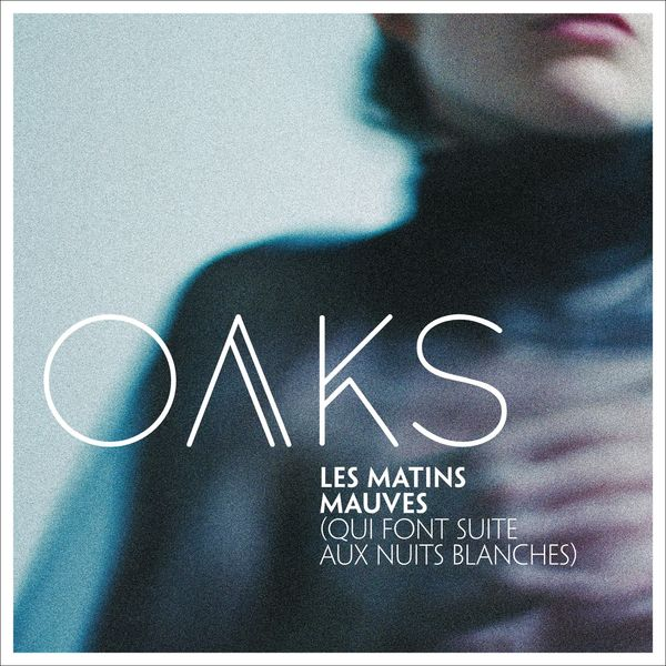 Oaks - Les matins mauves