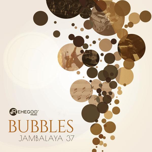 Jambalaya 37 - Bubbles