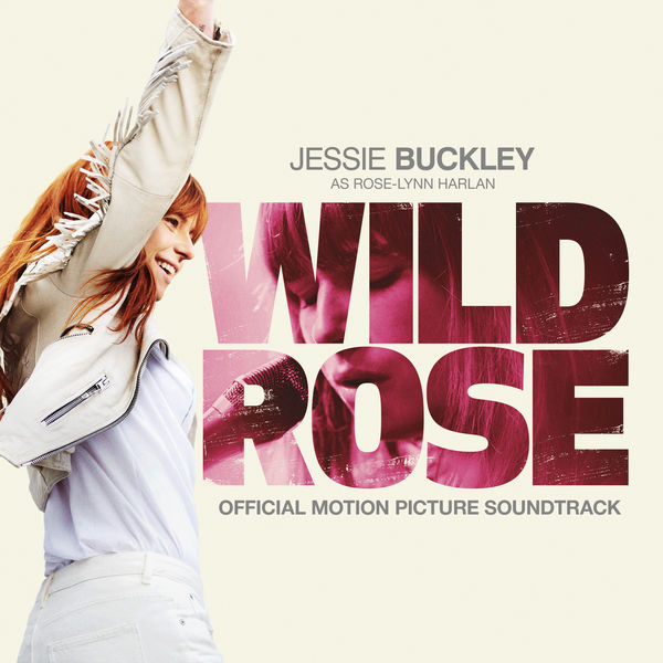 Jessie Buckley - Wild Rose