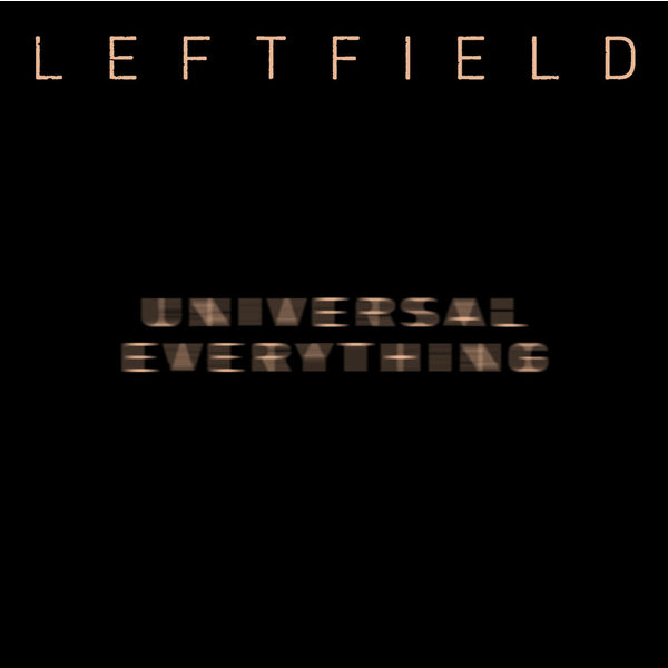 Leftfield Universal Everything  (Remixes)