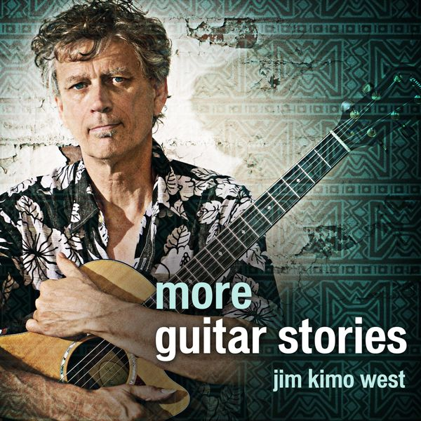 "Jim ""Kimo"" West - More Guitar Stories"