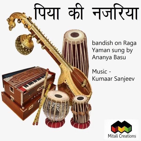 Kumaar Sanjeev feat. Ananya Basu - Piya Ki Najariya