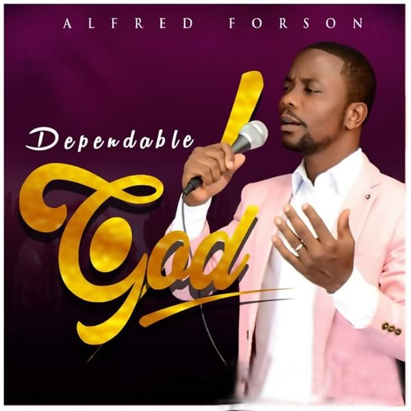 Alfred Forson - Dependable God