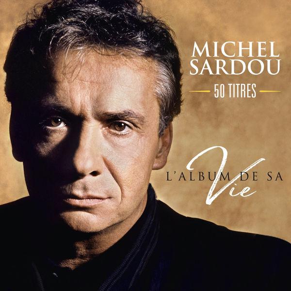 Michel Sardou - L'album de sa vie 50 titres