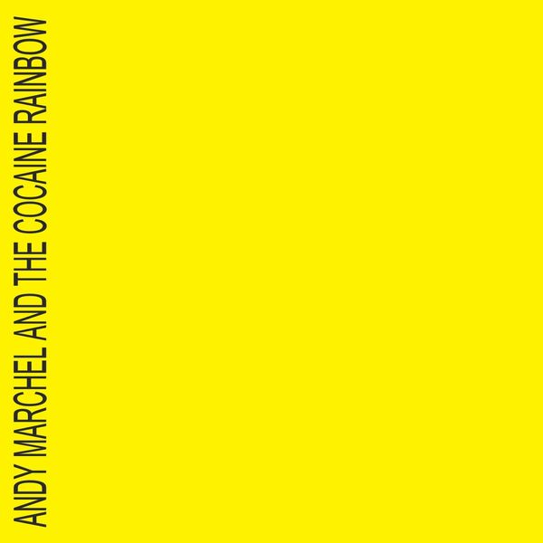 Andy Marchel and the Cocaine Rainbow - Yellow
