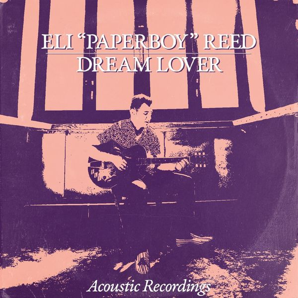 Eli Paperboy Reed - Dream Lover