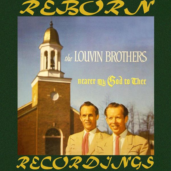 The Louvin Brothers - Nearer My God to Thee (HD Remastered)