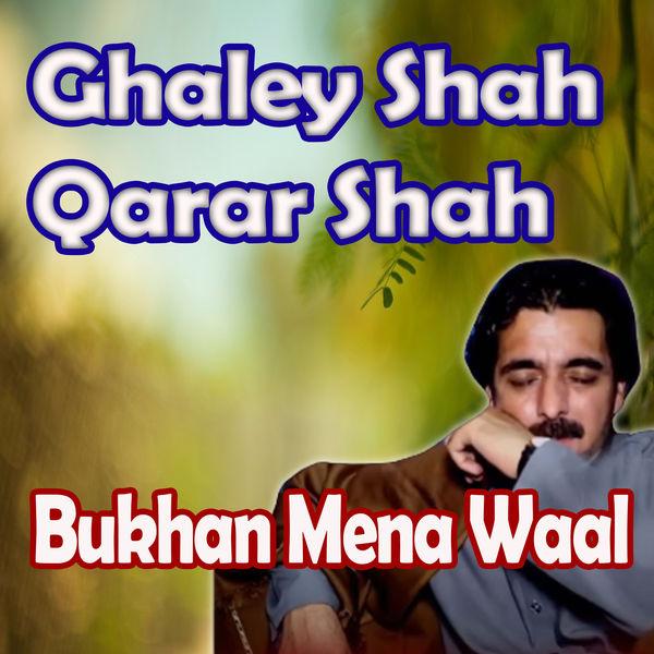 Bukhan Mena Waal - Ghaley Shah Qarar Shah