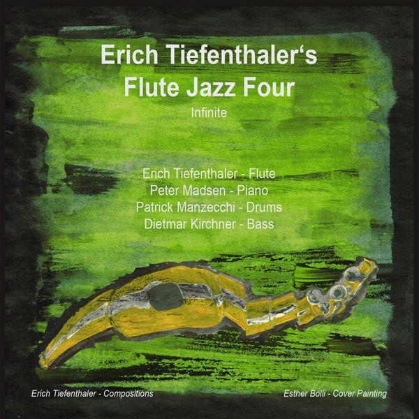 Erich Tiefenthaler - Erich Tiefenthalers Flute Jazz Four - Infinite