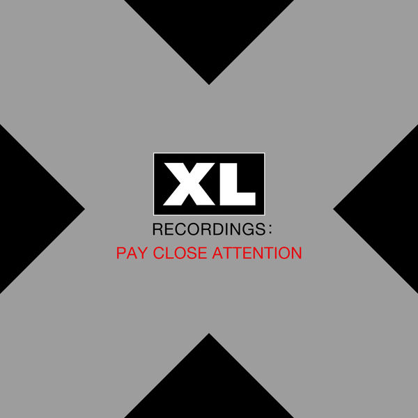 Various Artists - PAY CLOSE ATTENTION: XL Recordings