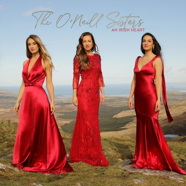 The O'Neill Sisters - An Irish Heart