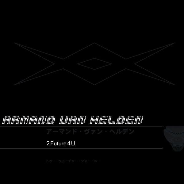 Armand van Helden - 2 Future 4 U