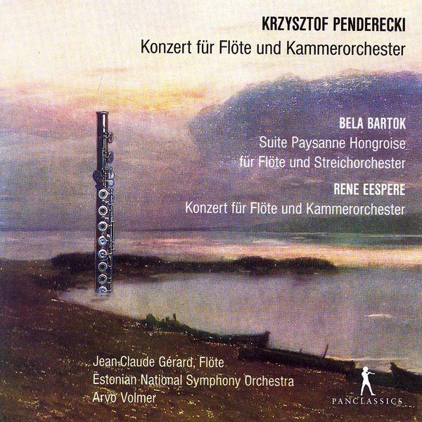 Jean-Claude Gérard - Penderecki, Eespere & Bartók: Flute Concertos