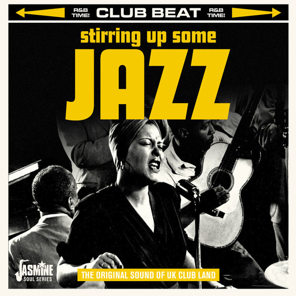 Club Beat: Stirring up Some Jazz (The Original Sound of UK Club Land
