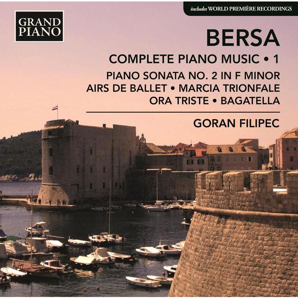 Goran Filipec - Bersa: Complete Piano Works, Vol. 1
