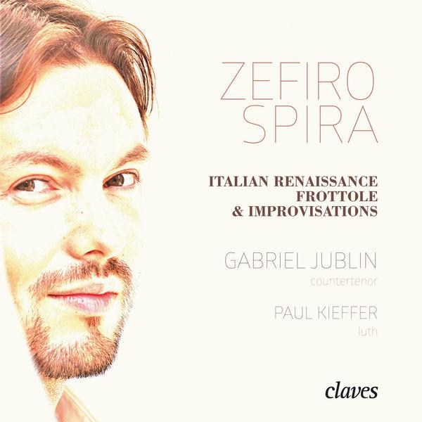 Gabriel Jublin - Zefiro Spira: Italian Renaissance Frottole & Improvisations
