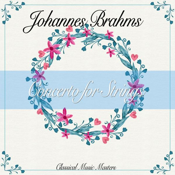 Johannes Brahms - Concerto for Strings (Classics Collection)