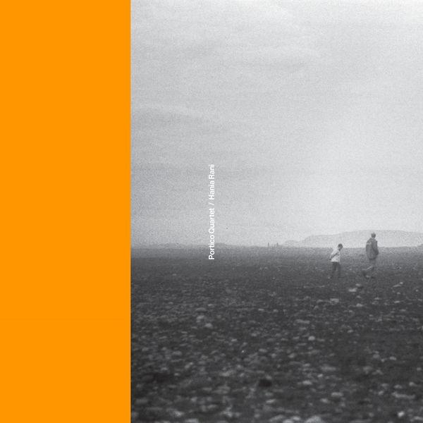 Portico Quartet - Portico Quartet / Hania Rani