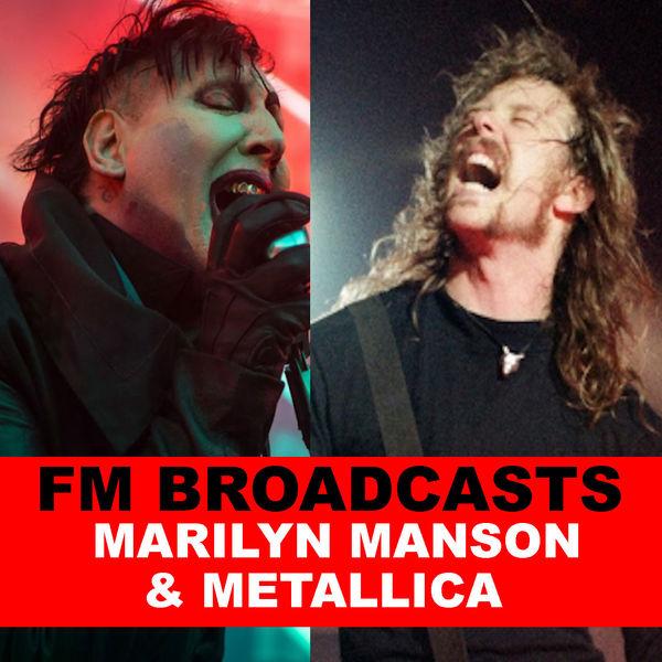 Marilyn Manson - FM Broadcasts Marilyn Manson & Metallica