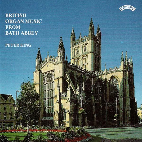 Peter King - British Organ Music from Bath Abbey
