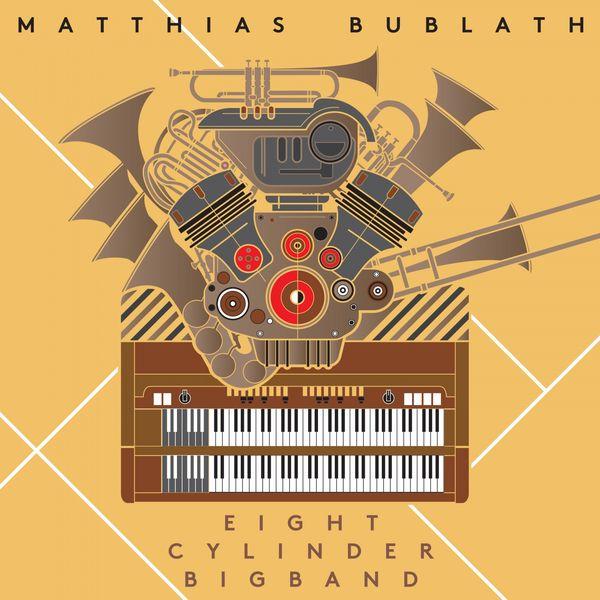 Matthias Bublath - Eight Cylinder Big Band