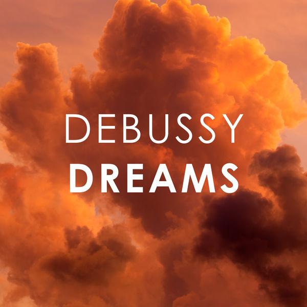 Claude Debussy - Debussy Dreams