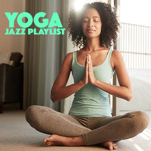 Various Artists Yoga Jazz Playlist