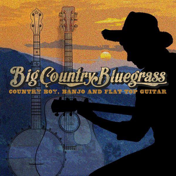 Country Boy, Banjo and Flat Top Guitar - Single | Big