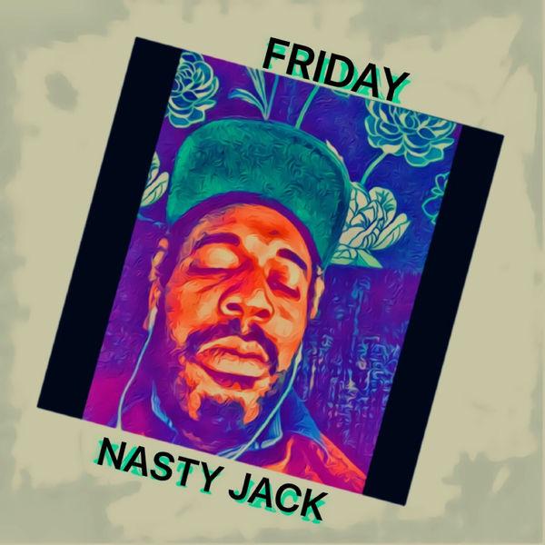 Nasty Jack - Friday