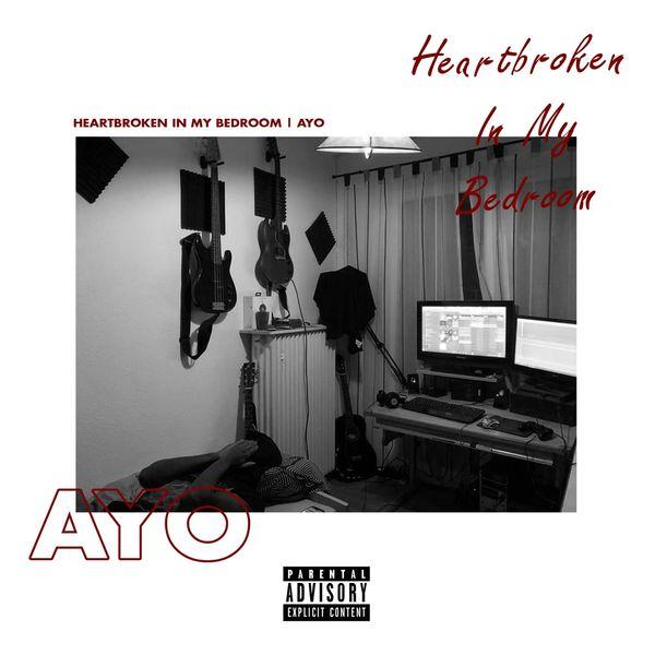 Ayo - Heartbroken in My Bedroom