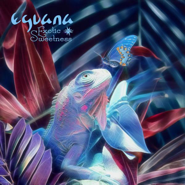Eguana|Exotic Sweetness