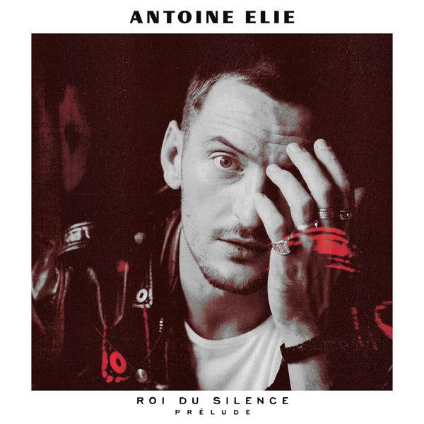 Antoine Elie - Roi du silence prélude
