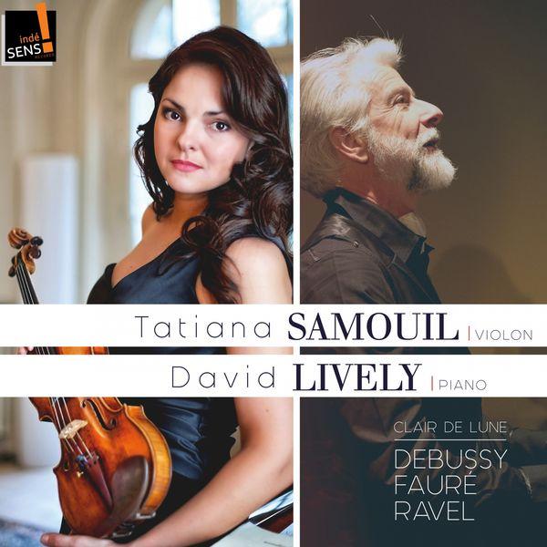 Tatiana Samouil - Clair de lune (Debussy, Fauré, Ravel)