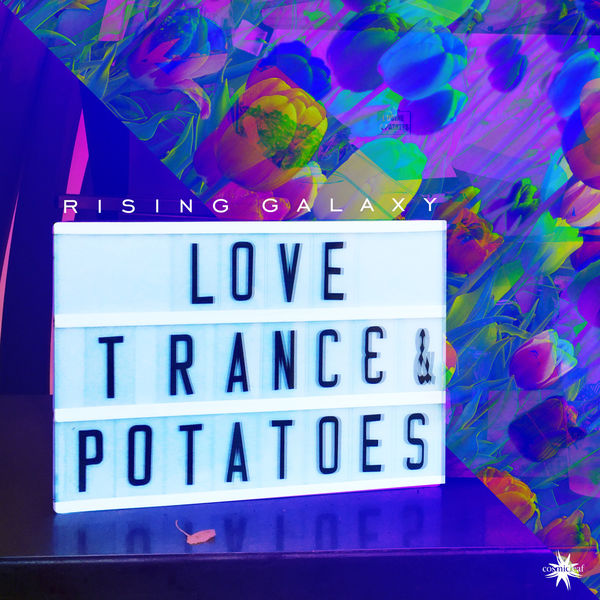 Rising Galaxy - Love,Trance & Potatoes