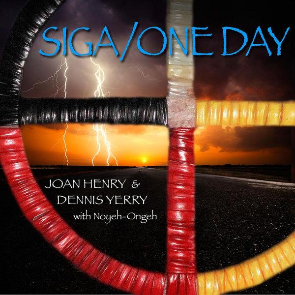Joan Henry, Dennis Yerry & Noyeh-Ongeh - Siga/One Day
