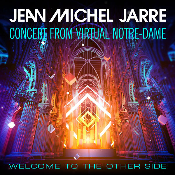Jean Michel Jarre - Welcome To The Other Side (Concert From Virtual Notre-Dame)