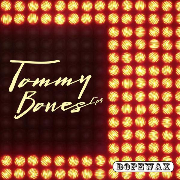 Tommy Bones - EP 4