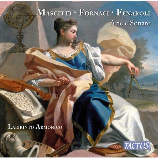 Ensemble Labirinto Armonico - Mascitti, Fornaci & Fenaroli: Arie e sonate