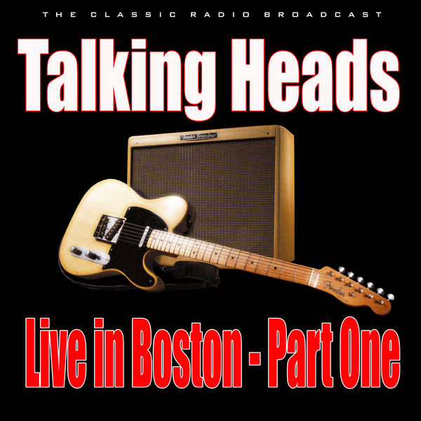 Talking Heads - Live in Boston - Part One