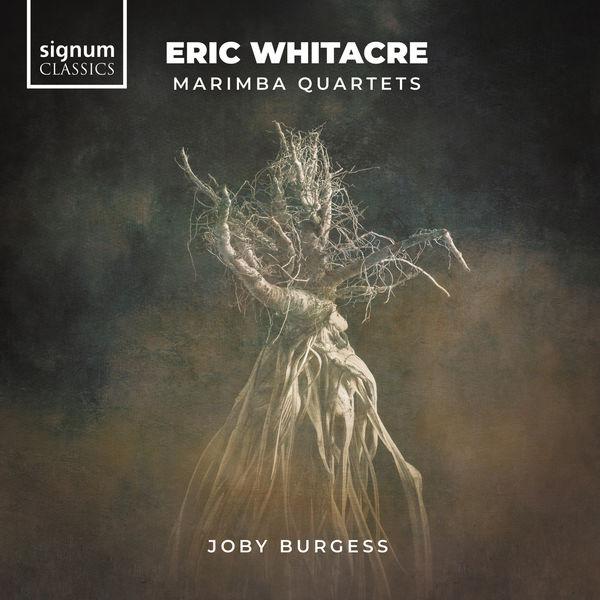 Joby Burgess - Eric Whitacre: Marimba Quartets