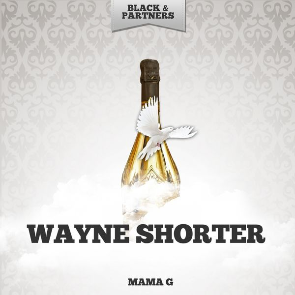 Wayne Shorter - Mama G