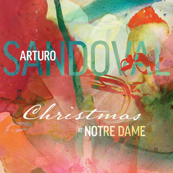 Christmas At Notre Dame | Arturo Sandoval – Download and listen to