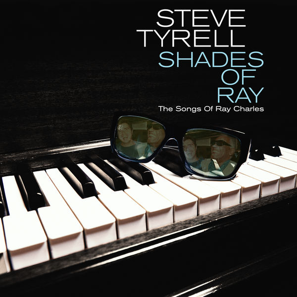 Steve Tyrell Shades of Ray: The Songs of Ray Charles