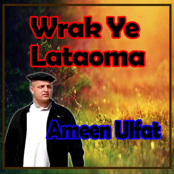 Ameen Ulfat - Wrak Ye Lataoma