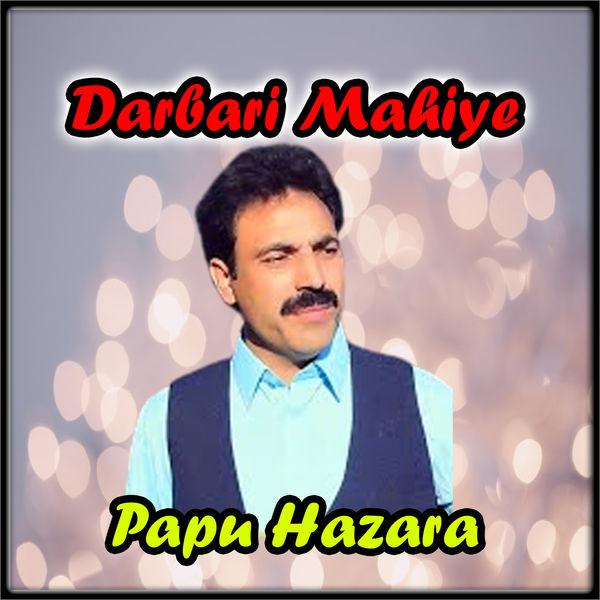 Papu Hazara - Darbari Mahiye