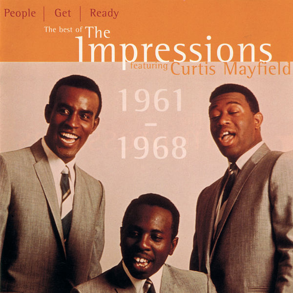 The Impressions - People Get Ready: The Best Of The Impressions Featuring Curtis Mayfield 1961 - 1968